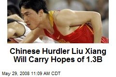 Chinese Hurdler Liu Xiang Will Carry Hopes of 1.3B