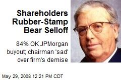 Shareholders Rubber-Stamp Bear Selloff