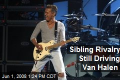 Sibling Rivalry Still Driving Van Halen