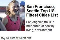 San Francisco, Seattle Top US Fittest Cities List