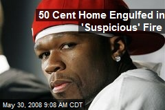 50 Cent Home Engulfed in 'Suspicious' Fire