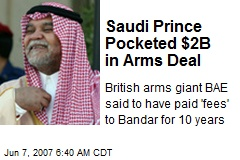 Saudi Prince Pocketed $2B in Arms Deal
