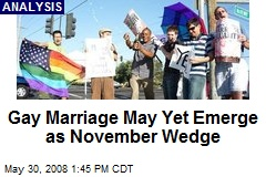 Gay Marriage May Yet Emerge as November Wedge