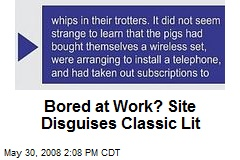 Bored at Work? Site Disguises Classic Lit