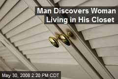 Man Discovers Woman Living in His Closet