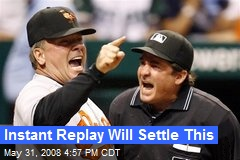 Instant Replay Will Settle This
