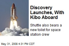 Discovery Launches, With Kibo Aboard