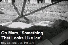 On Mars, 'Something That Looks Like Ice'