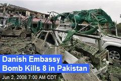 Danish Embassy Bomb Kills 8 in Pakistan