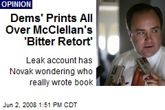 Dems' Prints All Over McClellan's 'Bitter Retort'