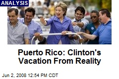 Puerto Rico: Clinton's Vacation From Reality