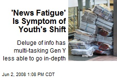 'News Fatigue' Is Symptom of Youth's Shift