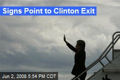 Signs Point to Clinton Exit