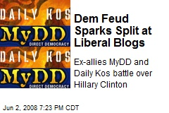 Dem Feud Sparks Split at Liberal Blogs