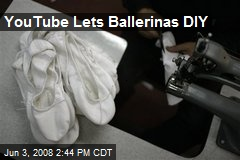 YouTube Lets Ballerinas DIY