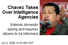 Chavez Takes Over Intelligence Agencies