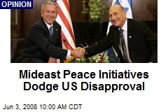 Mideast Peace Initiatives Dodge US Disapproval
