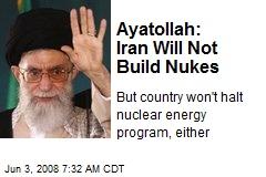Ayatollah: Iran Will Not Build Nukes