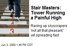 Stair Masters: Tower Running a Painful High