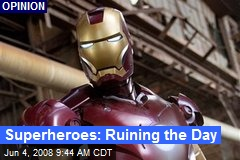 Superheroes: Ruining the Day