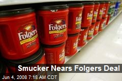 Smucker Nears Folgers Deal