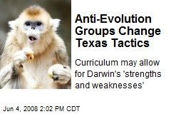 Anti-Evolution Groups Change Texas Tactics