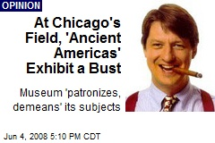 At Chicago's Field, 'Ancient Americas' Exhibit a Bust