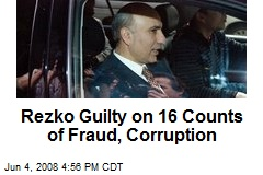 Rezko Guilty on 16 Counts of Fraud, Corruption