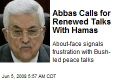 Abbas Calls for Renewed Talks With Hamas