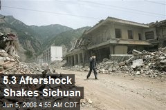 5.3 Aftershock Shakes Sichuan