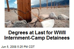 Degrees at Last for WWII Internment-Camp Detainees