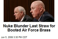 Nuke Blunder Last Straw for Booted Air Force Brass