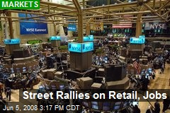 Street Rallies on Retail, Jobs
