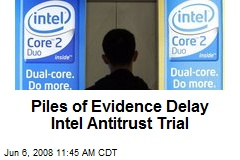 Piles of Evidence Delay Intel Antitrust Trial