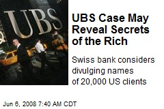 UBS Case May Reveal Secrets of the Rich