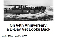 On 64th Anniversary, a D-Day Vet Looks Back