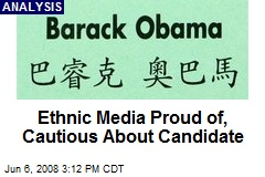 Ethnic Media Proud of, Cautious About Candidate