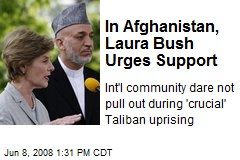 In Afghanistan, Laura Bush Urges Support