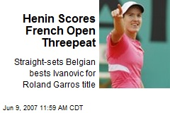 Henin Scores French Open Threepeat