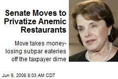 Senate Moves to Privatize Anemic Restaurants