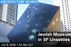 Jewish Museum in SF Unsettles