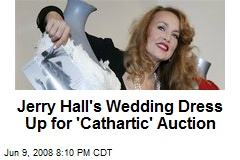 Jerry Hall's Wedding Dress Up for 'Cathartic' Auction