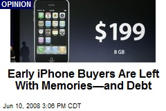 Early iPhone Buyers Are Left With Memories—and Debt