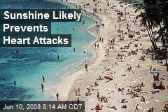 Sunshine Likely Prevents Heart Attacks