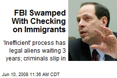 FBI Swamped With Checking on Immigrants