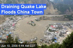 Draining Quake Lake Floods China Town