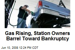 Gas Rising, Station Owners Barrel Toward Bankruptcy