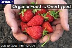 Organic Food is Overhyped