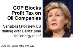 GOP Blocks Profit Tax on Oil Companies
