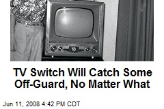 TV Switch Will Catch Some Off-Guard, No Matter What